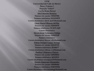 """UVM Universidad del Valle de México Ética y Valores 1 Proyecto """"YOLO"""" Cecilia Romo Bernal"""