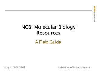 NCBI Molecular Biology Resources