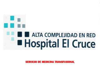 SERVICIO DE MEDICINA TRANSFUSIONAL