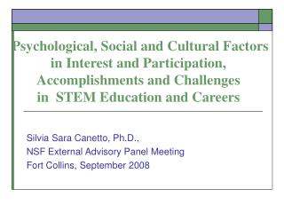 Psychological, Social and Cultural Factors in Interest and Participation, Accomplishments and Challenges  in  STEM Educa