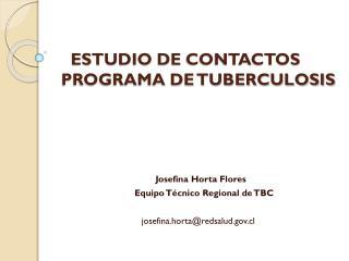 ESTUDIO DE  CONTACTOS  PROGRAMA DE TUBERCULOSIS