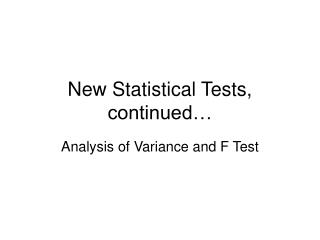 New Statistical Tests, continued…