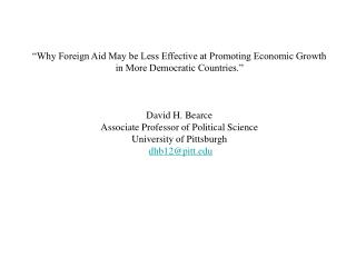 �Why Foreign Aid May be Less Effective at Promoting Economic Growth in More Democratic Countries.�