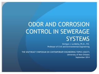 ODOR AND CORROSION CONTROL IN SEWERAGE SYSTEMS