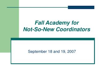 Fall Academy for  Not-So-New Coordinators