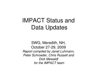 IMPACT Status and  Data Updates
