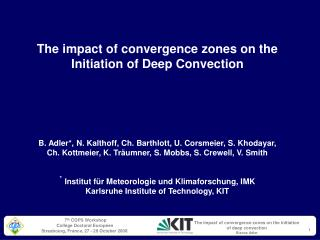 The impact of convergence zones on the Initiation of Deep Convection