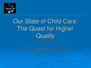 Our State of Child Care: The Quest for Higher Quality