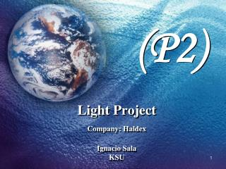 Light Project  Company: Haldex Ignacio Sala KSU