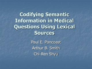 Codifying Semantic Information in Medical Questions Using Lexical Sources