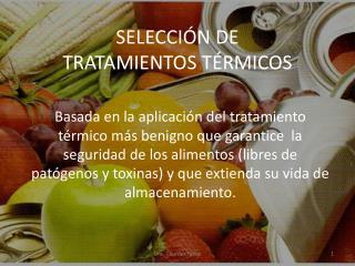 SELECCIÓN DE TRATAMIENTOS TÉRMICOS