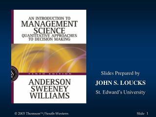 Slides Prepared by JOHN S. LOUCKS St. Edward's University