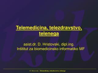 Telemedicina, telezdravstvo, telenega