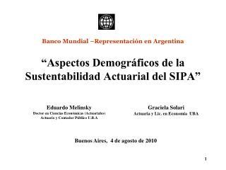 """""""Aspectos Demográficos de la Sustentabilidad Actuarial del SIPA"""""""