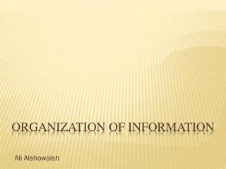 Organization of information