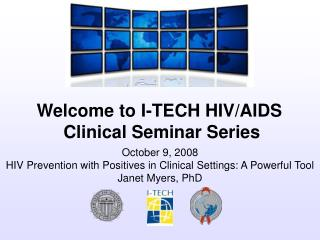 October 9, 2008 HIV Prevention with Positives in Clinical Settings: A Powerful Tool