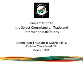 Presentation to the Select Committee on Trade and International Relations