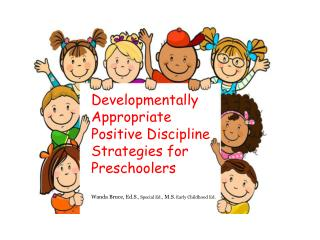 Developmentally Appropriate Positive Discipline Strategies for Preschoolers