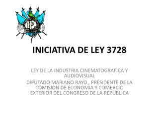 INICIATIVA DE LEY 3728