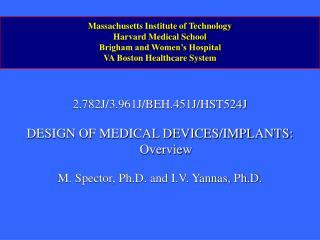 2.782J/3.961J/BEH.451J/HST524J DESIGN OF MEDICAL DEVICES/IMPLANTS: Overview