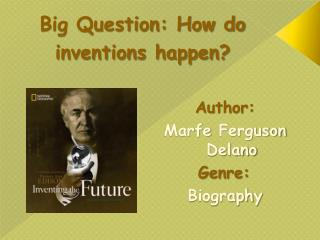 Big Question: How do inventions happen