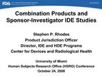 Combination Products and  Sponsor-Investigator IDE Studies