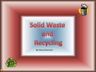 Solid Waste  and  Recycling
