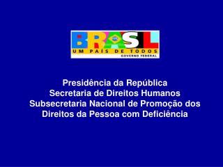 Presidência da República Secretaria de Direitos Humanos