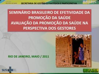 SEMINÁRIO BRASILEIRO DE EFETIVIDADE DA PROMOÇÃO DA SAÚDE