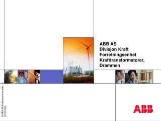ABB AS Divisjon Kraft  Forretningsenhet Krafttransformatorer, Drammen