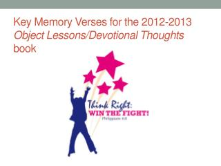 Key Memory Verses for the 2012-2013  Object Lessons/Devotional Thoughts  book
