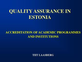 QUALITY ASSURANCE IN ESTONIA