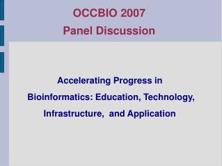 Accelerating Progress in  Bioinformatics: Education, Technology, Infrastructure,  and Application