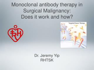 Monoclonal antibody therapy in Surgical Malignancy:  Does it work and how