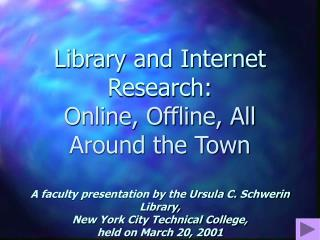 Library and Internet Research: