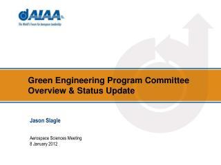 Green Engineering Program Committee Overview & Status Update