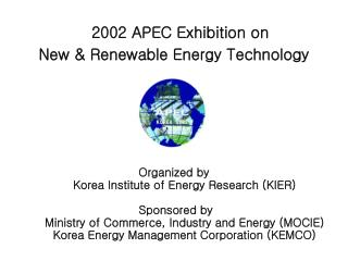 2002  APEC Exhibition on  New & Renewable Energy Technology Organized by