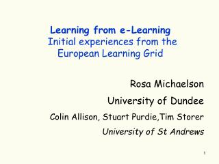 Learning from e-Learning Initial experiences from the European Learning Grid