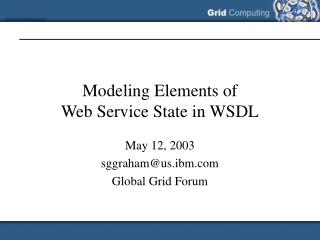 Modeling Elements of  Web Service State in WSDL