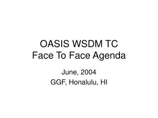 OASIS WSDM TC  Face To Face Agenda