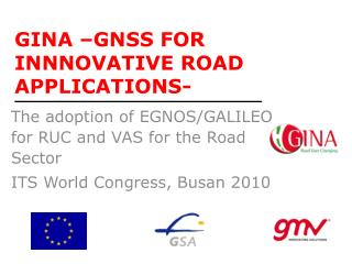 GINA –GNSS FOR INNNOVATIVE ROAD APPLICATIONS-