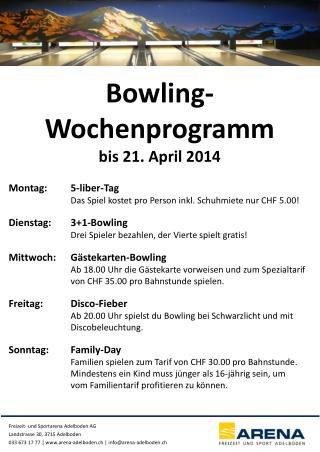 Bowling-Wochenprogramm  bis 21. April 2014