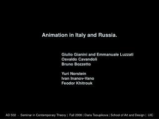Animation in Italy and Russia.