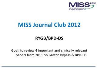 MISS Journal Club 2012 RYGB/BPD-DS