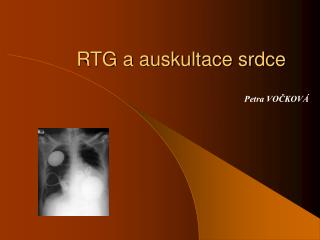 RTG a auskultace srdce