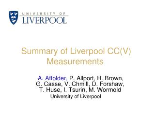 Summary of Liverpool CC(V) Measurements