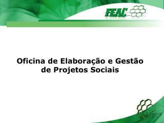 Oficina de Elaboração e Gestão de Projetos Sociais