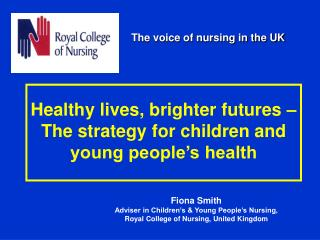Healthy lives, brighter futures – The strategy for children and young people's health