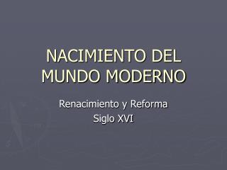 NACIMIENTO DEL MUNDO MODERNO