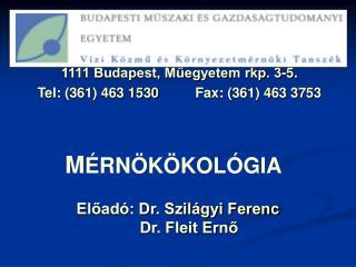 1111 Budapest, Műegyetem rkp. 3-5. Tel: (361) 463 1530    Fax: (361) 463 3753